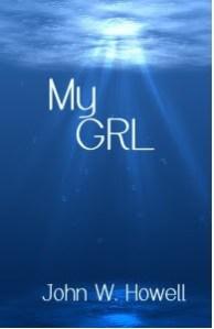 My GRL by John W Howell